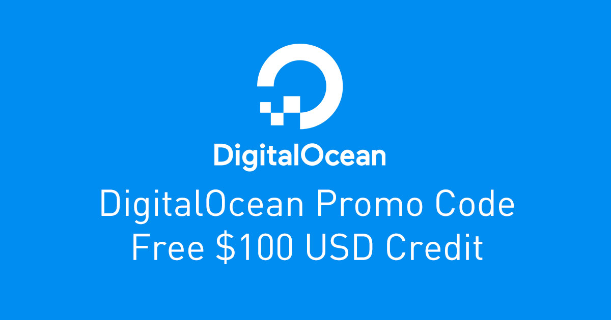 DigitalOcean Promo Code – Free $100 USD Credit [2021]