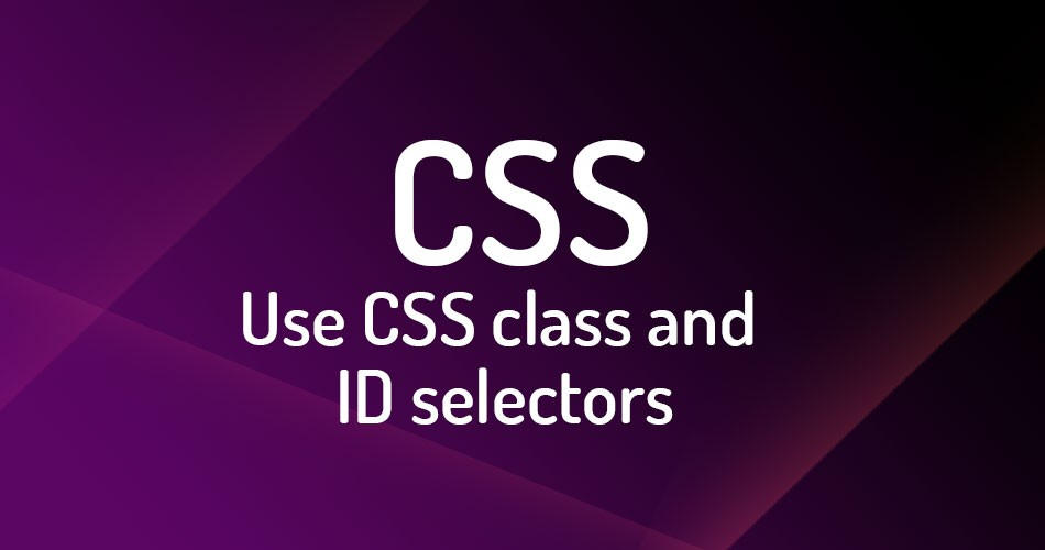 How to Use CSS class and ID selectors in html