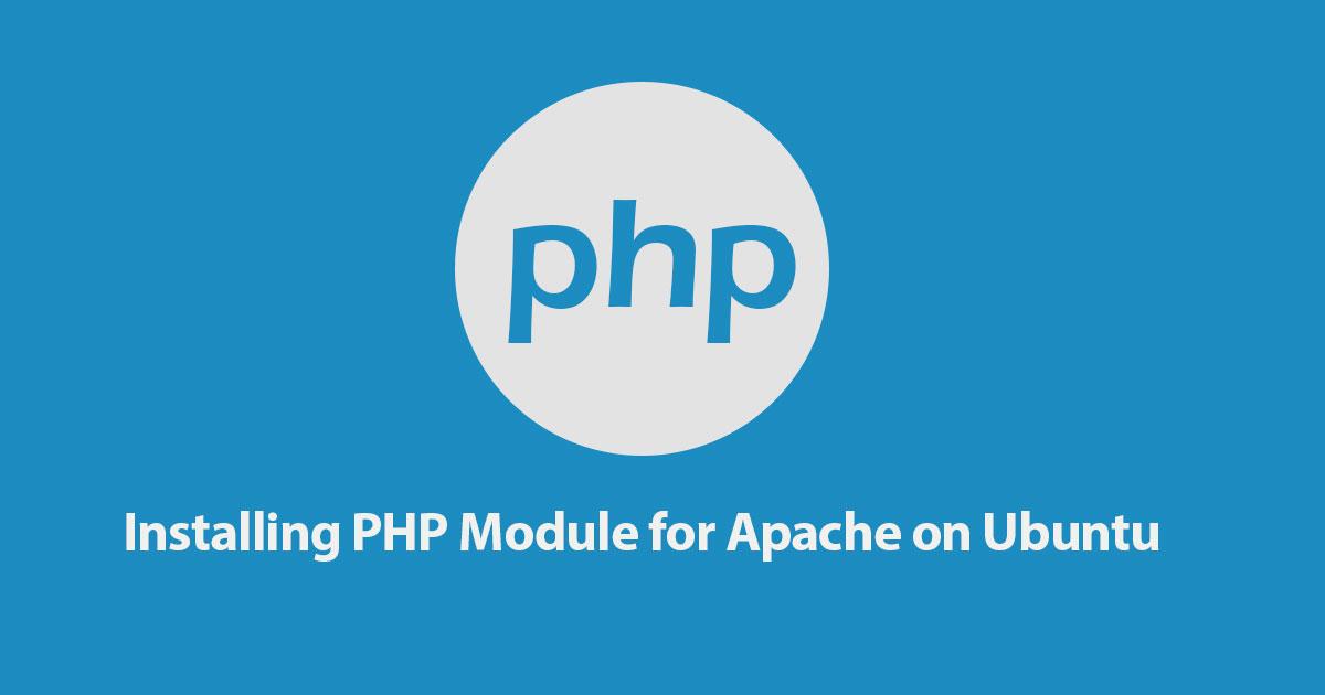 Installing PHP Module for Apache on Ubuntu